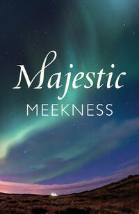 Tract: Majestic Meekness (ESV) Christmas
