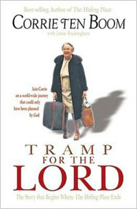 Tramp For The Lord The Story that Begins Where The Hiding Pl