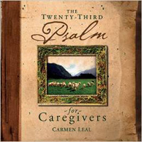 Twenty-Third Psalm for Caregivers