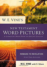 W.E. Vines New Testament Word Pictures Romans to Revelation
