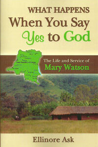 What Happens When You Say Yes to God ? (Mary Watson)