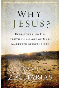 Why Jesus? Rediscovering His Truth in an Age of Mass Market