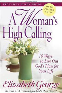 Womans High Calling, A (updated edition)
