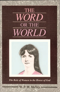 Word or the World, The (role of women in the House of God)