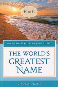 Names & Titles of Jesus Christ Vol 2: Worlds Greatest Name