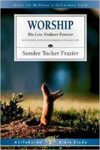 Worship: His Love Endures Forever (LifeGuide Bible Study)