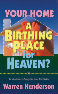 Your Home: A Birthing Place for Heaven?