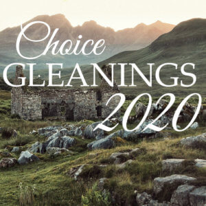 Choice Gleanings 2020